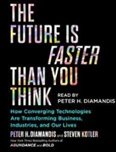 Diamandis and Kotler – The Future is Faster than You Think